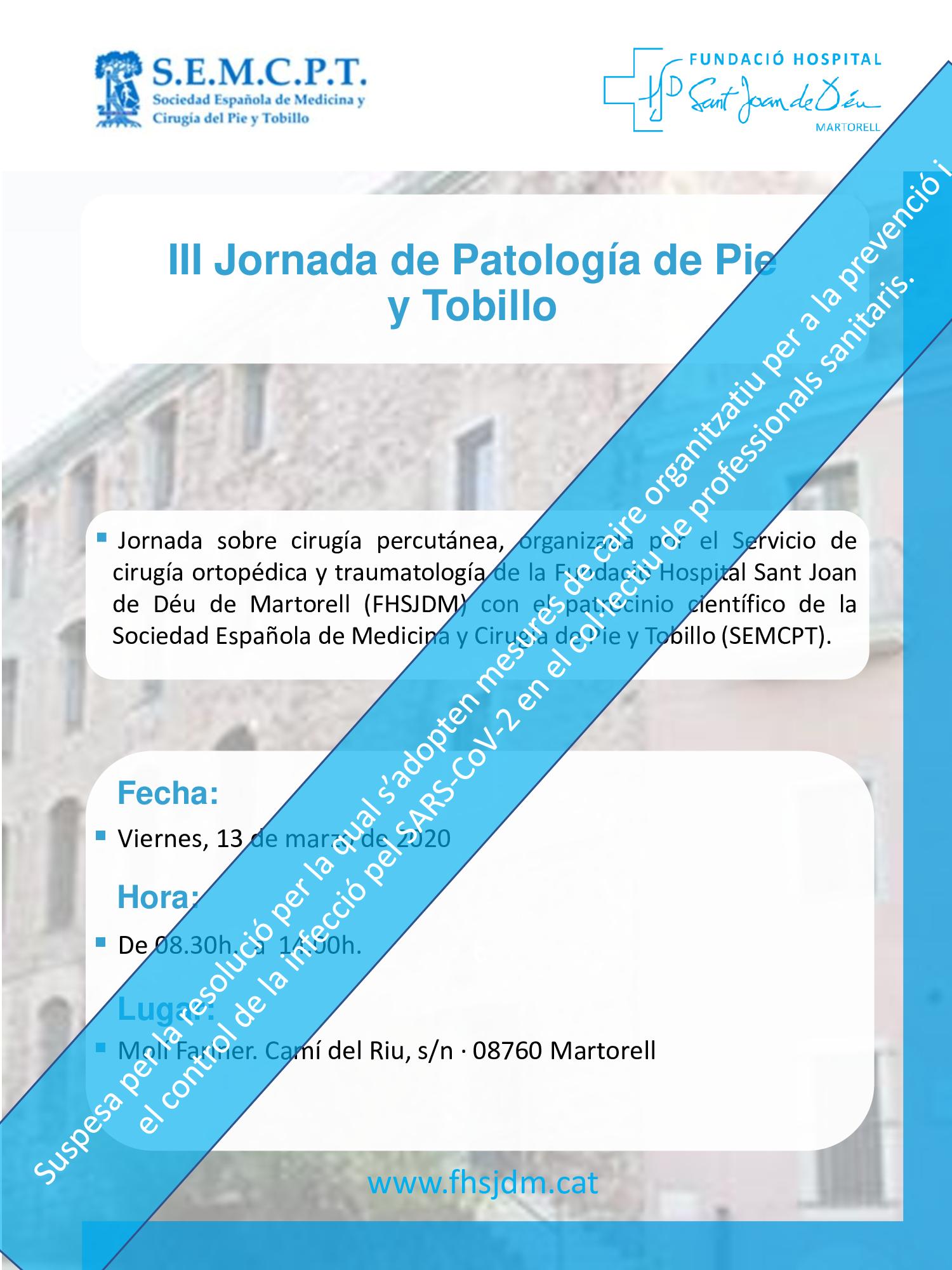 """III JORNADA DE PATOLOGIA DE PIE Y TOBILLO """"Con el patrocinio científico de la Sociedad Española de Medicina y Cirugía del Pie y Tobillo"""""""